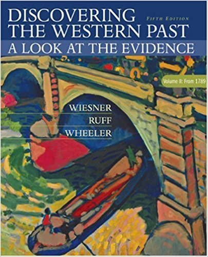 Discovering the Western Past: A Look at the Evidence, Volume II: Since 1500 by Wiesner-Hanks, Merry E., Ruff, Julius, Wheeler, William Bruce(July 16, 2003)