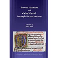 Boeve De Haumtone and Gui De Warewic: Two Anglo-Norman Romances (French of England...