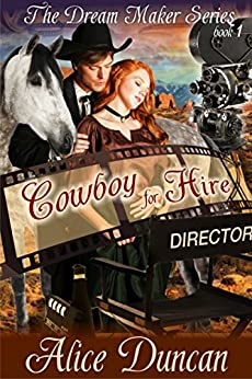 Cowboy for Hire (The Dream Maker Series, Book 1) by [Duncan, Alice]