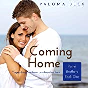Coming Home: Porter Brothers, Book 1 | Paloma Beck