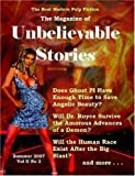 The Magazine of Unbelievable Stories: Summer 2007 Global Edition, Andrei Lefebvre and Kristin Johnson, 0615147445