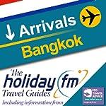 Bangkok: Holiday FM Travel Guides    Holiday FM