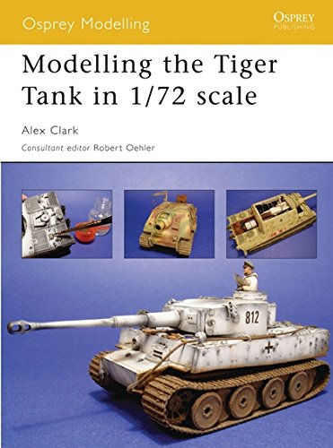 Download Modelling the Tiger Tank in 1/72 scale (Osprey Modelling) pdf epub