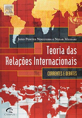 Teorias de Relações Internacionais. Correntes e Debates