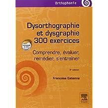 DYSORTHOGRAPHIE, DYSGRAPHIE 300 EX 2E ÉD.