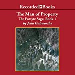 The Forsyte Saga: The Man of Property | John Galsworthy