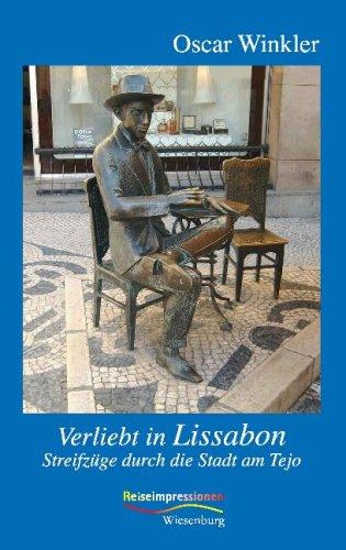 Verliebt in Lissabon: Streifzüge durch die Stadt am Tejo