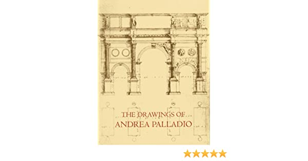 Amazon the drawings of andrea palladio 9780883970362 douglas amazon the drawings of andrea palladio 9780883970362 douglas lewis books fandeluxe Image collections