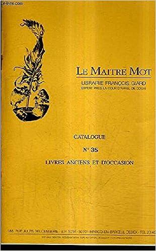 Amazon Fr Catalogue N 35 Le Maitre Mot Librairie Francois