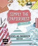 Simply the Papierrest Basteln: Kreatives aus Papierresten basteln (Creatissimo)
