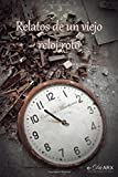 Relatos de un viejo reloj roto (Miscelánea) (Volume 11) (Spanish Edition)