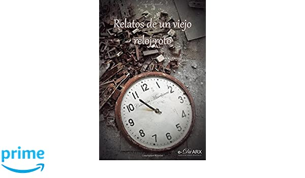 Relatos de un viejo reloj roto (Miscelánea) (Volume 11) (Spanish Edition): Varios Autores: 9788494690266: Amazon.com: Books