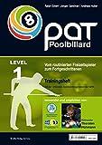 PAT Pool Billard Traininsheft Stufe 1: Vom routinierten Freizeitspieler zum Fortgeschrittenen