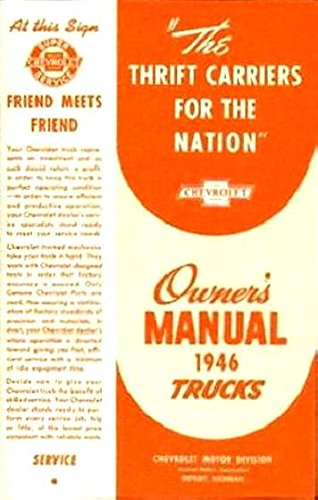 a-must-for-owners-mechanics-restorers-the-1946-chevrolet-truck-pickup-owners-instruction-operating-m