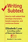 Writing Subtext, Elizabeth Lyon, 1490429883