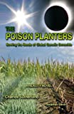 img - for The Poison Planters: Sowing the Seeds of Global Genetic Genocide book / textbook / text book