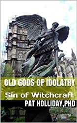 Old Gods of Idolatry (Sin of Witchcraft)