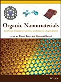 Organic Nanomaterials: Synthesis, Characterization, and Device Applications, Tomas Torres, Giovanni Bottari, 1118016017