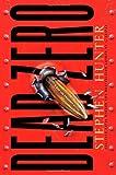 Dead Zero: A Bob Lee Swagger Novel (Bob Lee Swagger Novels)