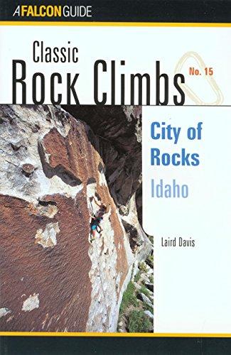 Classic Rock Climbs No. 15 City of Rocks National Reserve, Idaho