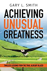 Achieving Unusual Greatness
