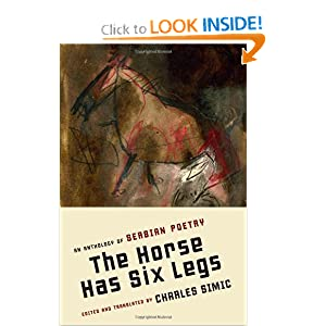 The Horse Has Six Legs: An Anthology of Serbian Poetry Charles Simic