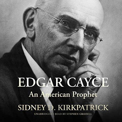 Read Edgar Cayce An American Prophet By Sidney D Kirkpatrick