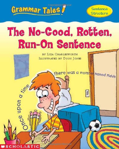 Grammar Tales: The No-Good, Rotten, Run-on Sentence: Liza ...