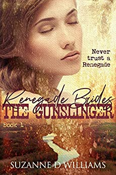 The Gunslinger (Renegade Brides Book 1) by [Williams, Suzanne D.]