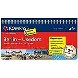 Berlin - Usedom, von der Metropole an die Ostsee: Fahrradführer mit Routenkarten im optimalen Maßstab. (KOMPASS-Fahrradführer, Band 6011)