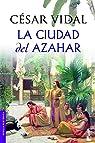 La ciudad del azahar par César Vidal