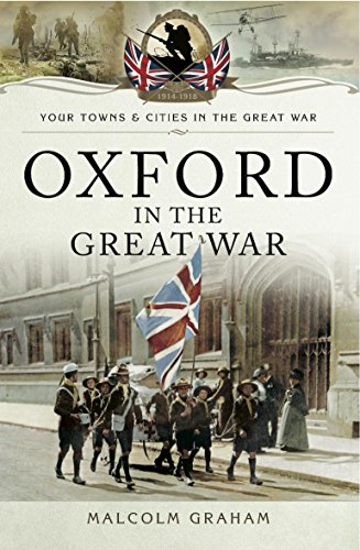 Oxford in the Great War (Your Towns and Cities in the Great War)