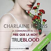 Pire que la mort (La communauté du Sud 8)   Charlaine Harris