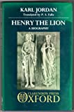 Henry the Lion : A Biography, Jordan, Karl, 0198219695
