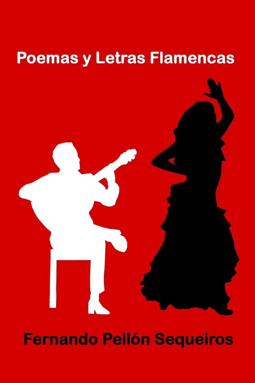 Poemas y Letras Flamencas: Amazon.es: Pellon Sequeiros, Fernando: Libros