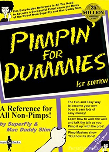 Search : Pimping for Dummies: A Refrence for All Non Pimps (Pimping 101)