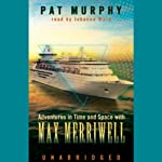 Adventures in Time and Space with Max Merriwell | Pat Murphy