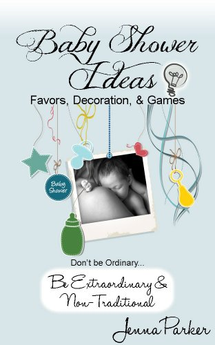 Baby Shower Ideas Extraordinary NON traditional ebook product image