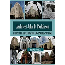 John D. Parkinson: Eternally Elevating the Los Angeles Skyline