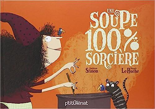 Livres gratuits Une soupe 100% sorcière epub, pdf