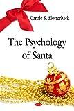 The Psychology of Santa, Carole S. Slotterback, 1606927000