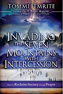 Invading babylon the 7 mountain mandate lance wallnau bill invading the seven mountains with intercession how to reclaim society through prayer fandeluxe Image collections