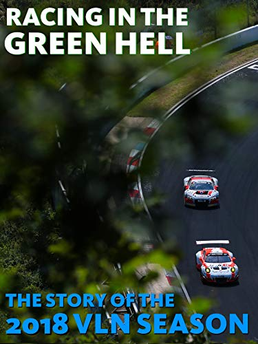 Racing in the Green Hell - The Story of the 2018 VLN Season
