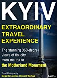 Kyiv. Extraordinary Travel Experience: The stunning 360-degree views of the city from the top of the Motherland Monument