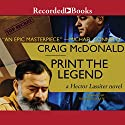 Print the Legend Audiobook by Craig McDonald Narrated by Tom Stechschulte