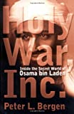 Holy War Inc. Inside the Secret World of Osama Bin Laden