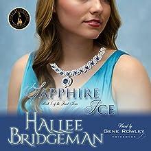Sapphire Ice: The Jewel Series, Book 1 Audiobook by Hallee Bridgeman Narrated by Gene Rowley