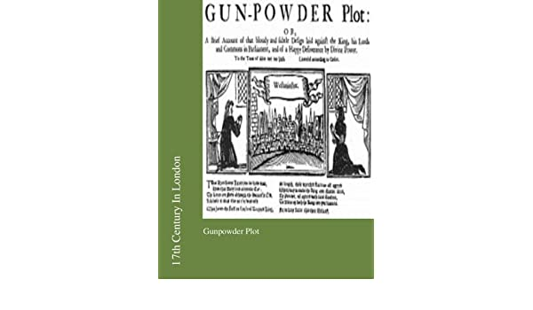 17th Century In London: Gunpowder Plot: Linnie Dalton: 9781477435847 on