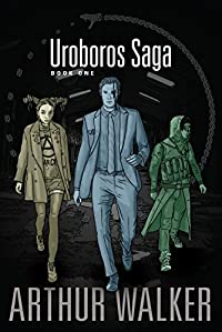 Uroboros Saga Book 1 by Arthur Walker ebook deal