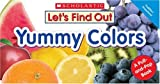 Let's Find Out: Yummy Colors: A Pull-and-pop Book